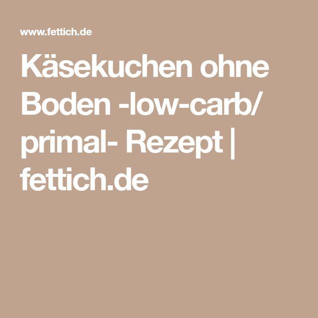 Käsekuchen ohne Boden -low-carb/ primal- Rezept | fettich.de