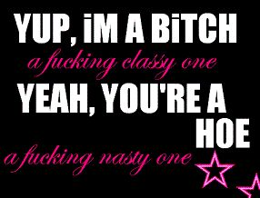 Gangsta Bitch Quotes | All Graphics » CLASSY BITCH QUOTES