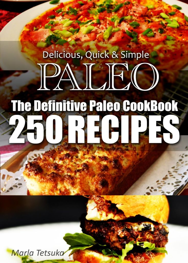 FREE ebook: The Definitive Paleo CookBook - 250 Truly Paleo-Friendly Recipes | Delicious, Quick & Simple Recipes REG 7.99!!