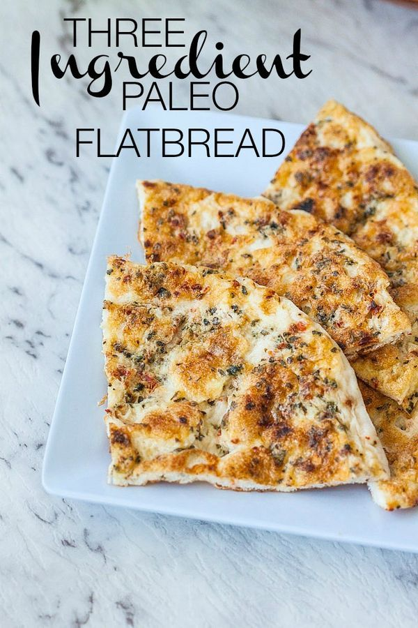 3 Ingredient Paleo Flatbread- A super simple, high protein and low carb 'flatbread' which is perfect for using as a sandwich wrap, pizza base or even as it is!