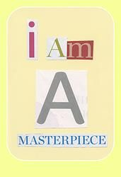 I am a masterpiece