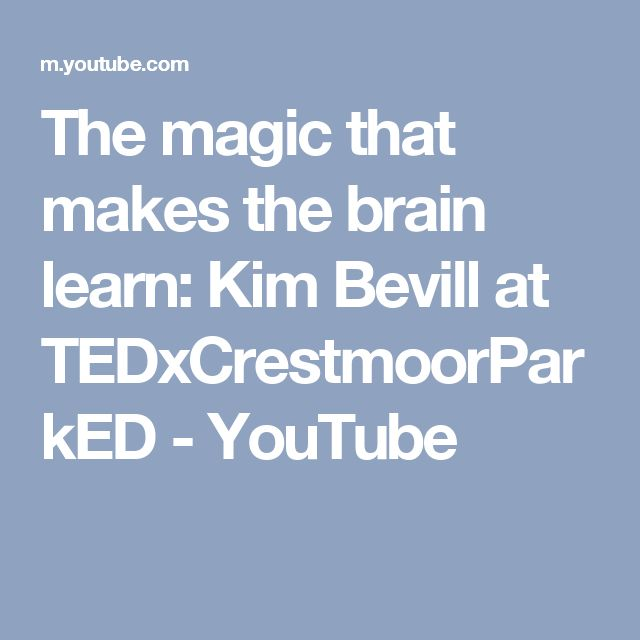 The magic that makes the brain learn: Kim Bevill at TEDxCrestmoorParkED - YouTube