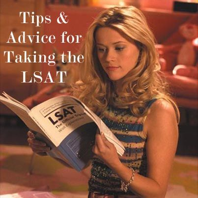 LSAT Advice. I alsoooo had to post this because of the reference to Legally Blonde. Hehe