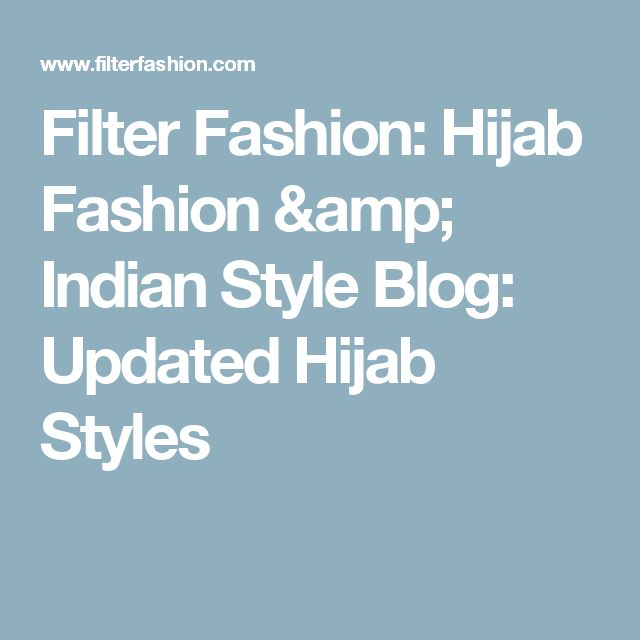 Filter Fashion: Hijab Fashion & Indian Style Blog: Updated Hijab Styles