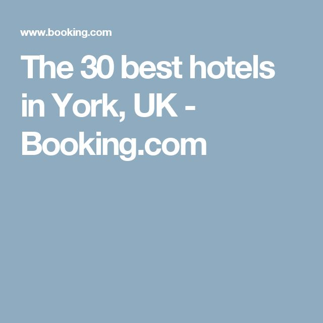 The 30 best hotels in York, UK - Booking.com