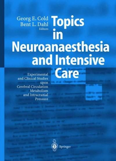 Topics in Neuroanaesthesia and Intensive Care: Experimental and Clinical Studies upon Cerebral Circulation, Metab...