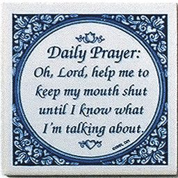 "A unique gift for someone with European roots. This charming quality decorative magnetic tile features the saying: ""Oh, Lord, help me to keep my mouth shut until I know what I'm talking about!"" - Appr                                                                                                                                                                                 More"
