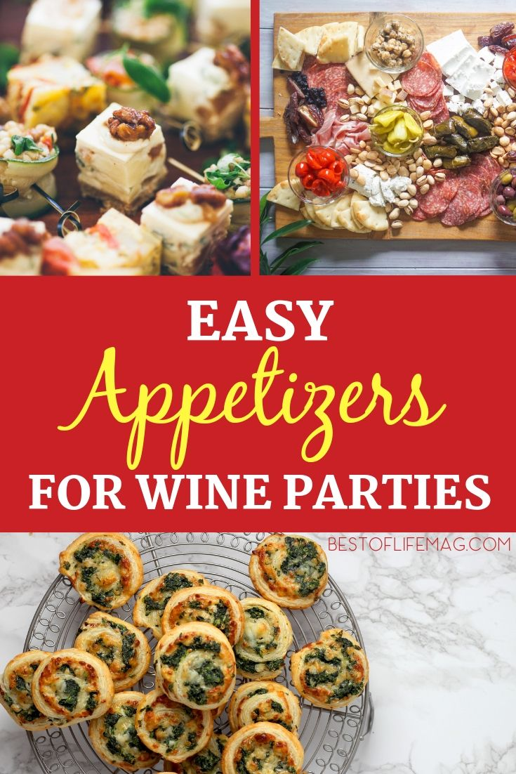 Use Your Knowledge Of Wine Pairings To Come Up With Some Of The Best Easy Appetizers For Wine Dur Wine Party Appetizers Wine Tasting Appetizers Wine Appetizers