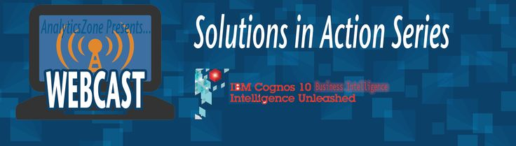 Solutions in Actions Series - IBM Cognos BI