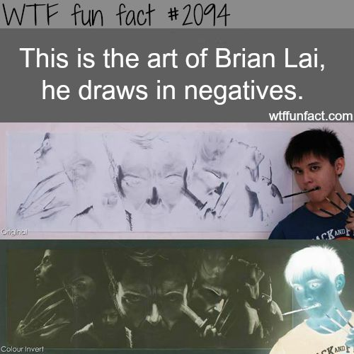 Brian Lai art, Negatives drawing - WTF fun facts - this is super cool and clever - this guy draws in negatives.