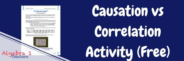 This Correlation vs Causation activity is perfect for students in Algebra 1. While showing students real examples, they can create their own correlation graphs. .