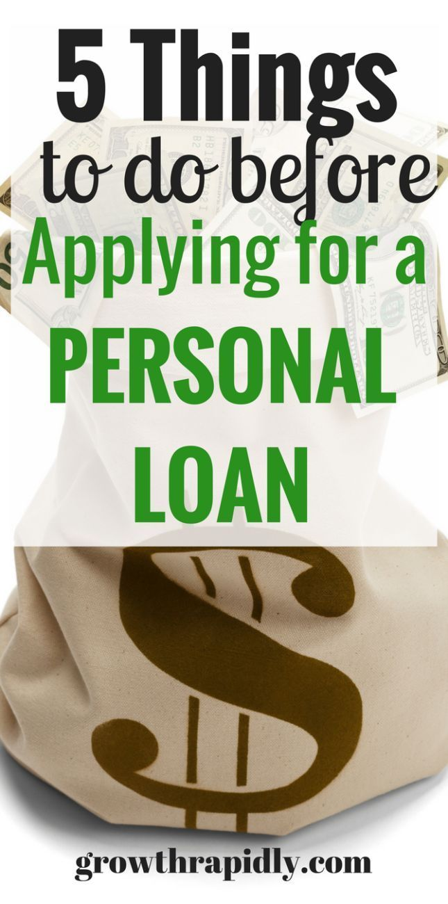 5 Things To Do Before Applying For A Personal Loan Growthrapidly Personal Loans Good Credit Payday Loans