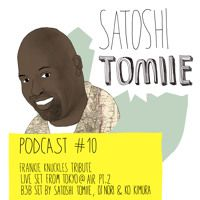 Part 2 of 2 Satoshi Tomiie Podcast #10: Frankie Knuckles Tribute Set From Air, Tokyo de Satoshi Tomiie na SoundCloud