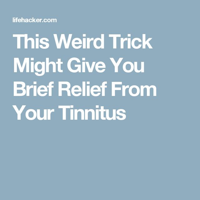 This Weird Trick Might Give You Brief Relief From Your Tinnitus