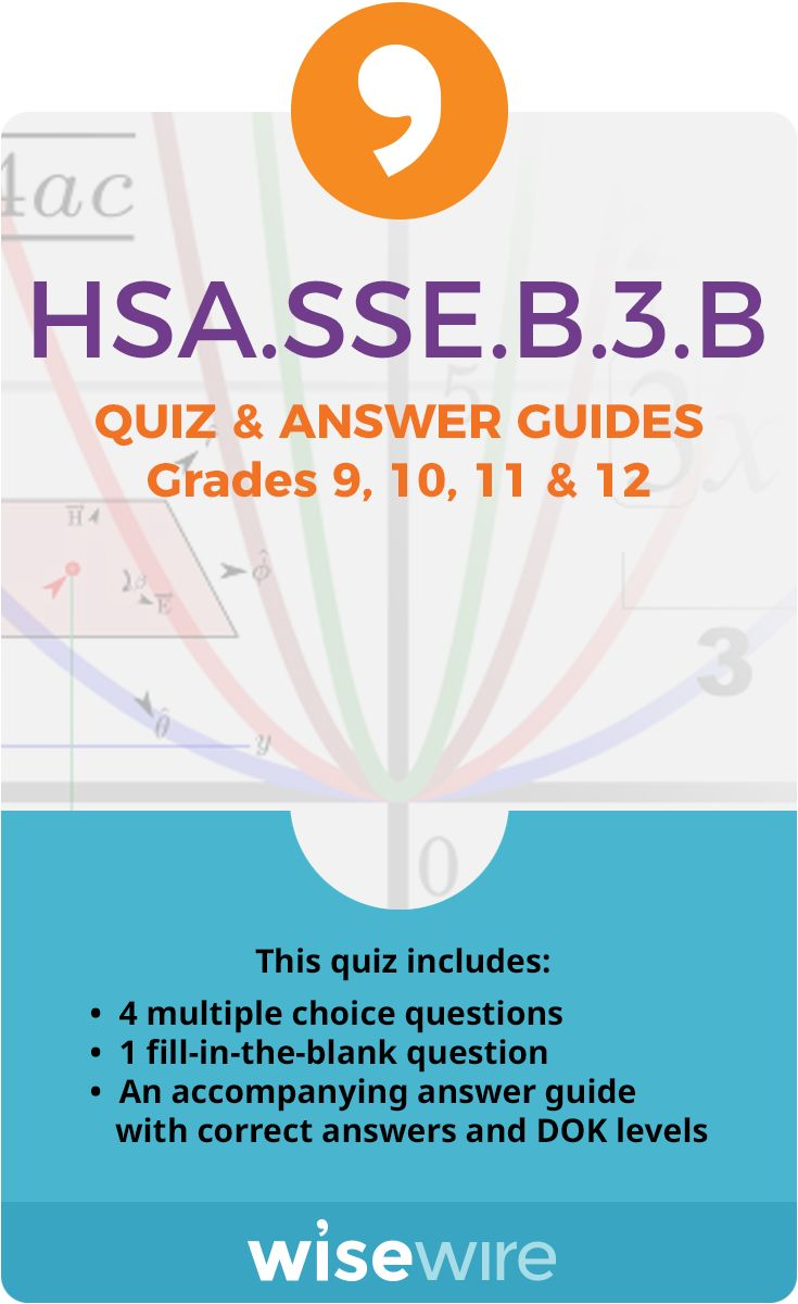 In this quiz, students assess their understanding of standard HSA.SSE.B.3.B. Students answer four multiple choice questions and one fill-in-the-blank question that test their ability to choose and produce an equivalent form of an expression to reveal and explain properties of the quantity represented by the expression. @WisewireEd