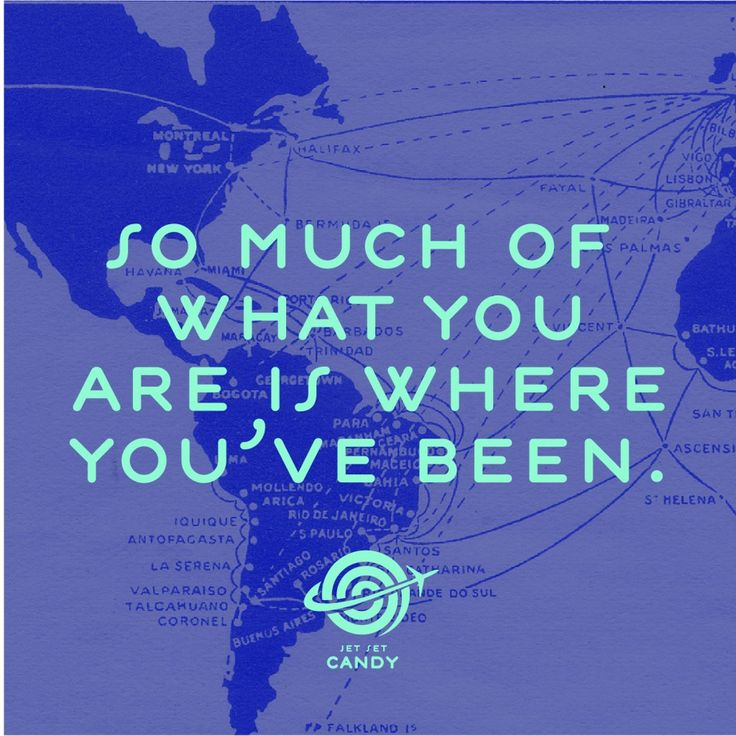 """✈ """"So much of what you are is where you've been"""" from Jet Set Candy's Blog, the Charming Jetsetter ✈"""