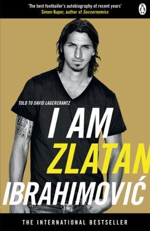 I am Zlatan Ibrahimovic by Zlatan Ibrahimović, David Lagercrantz, Ruth Urbom