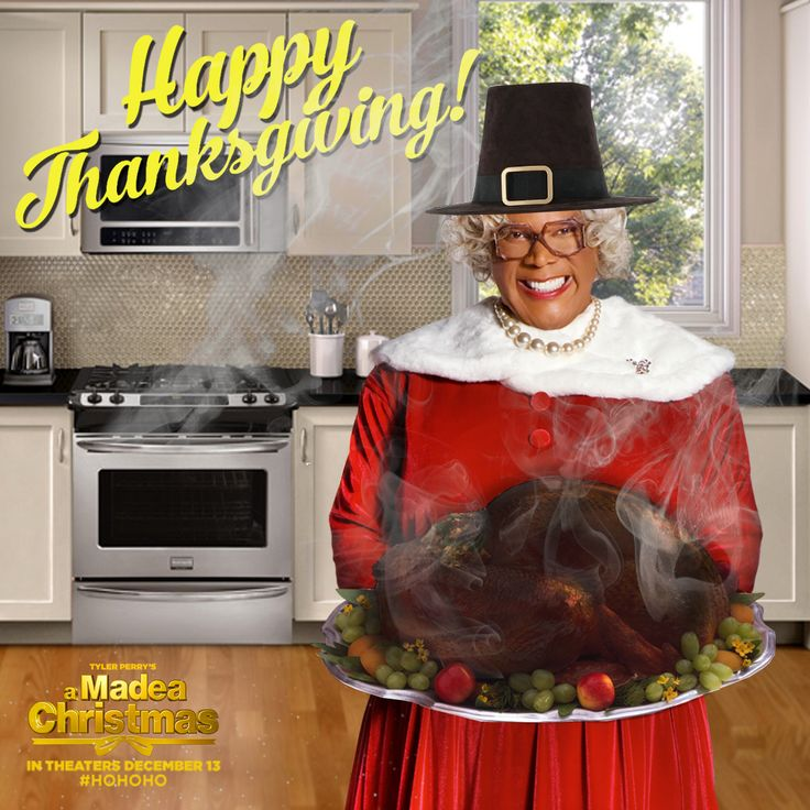 Happy Thanksgiving from A Madea Christmas! #HoNoSheDidnt