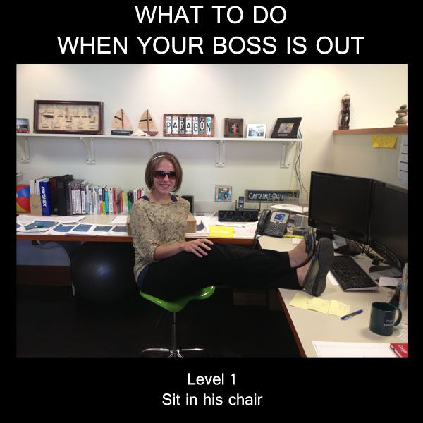 Things to do when your boss is out. Level 1: Sit in his ...