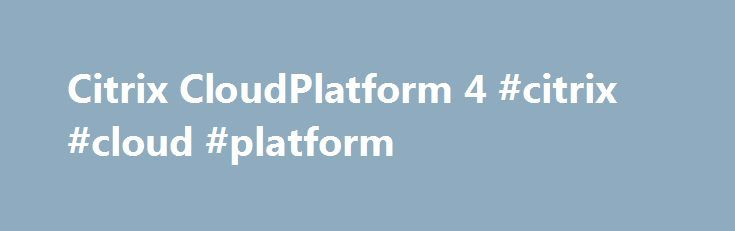 Citrix CloudPlatform 4 #citrix #cloud #platform http://uk.remmont.com/citrix-cloudplatform-4-citrix-cloud-platform/  # Citrix CloudPlatform 4.2 – a first review With much fanfare, Citrix yesterday formally announced the 4.2 release of their IaaS cloud orchestration technology CloudPlatform. In parallel, the Apache Software Foundation are about to announce version 4.2 of Cloudstack. In this article, Giles Sirett CEO of ShapeBlue gives his first impressions on CloudPlatform 4.2 At ShapeBlue…