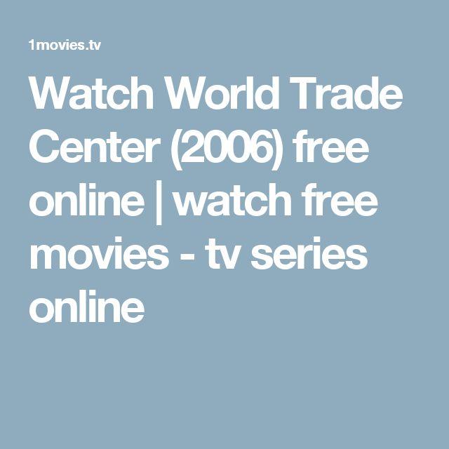 Watch World Trade Center (2006) free online | watch free movies - tv series online