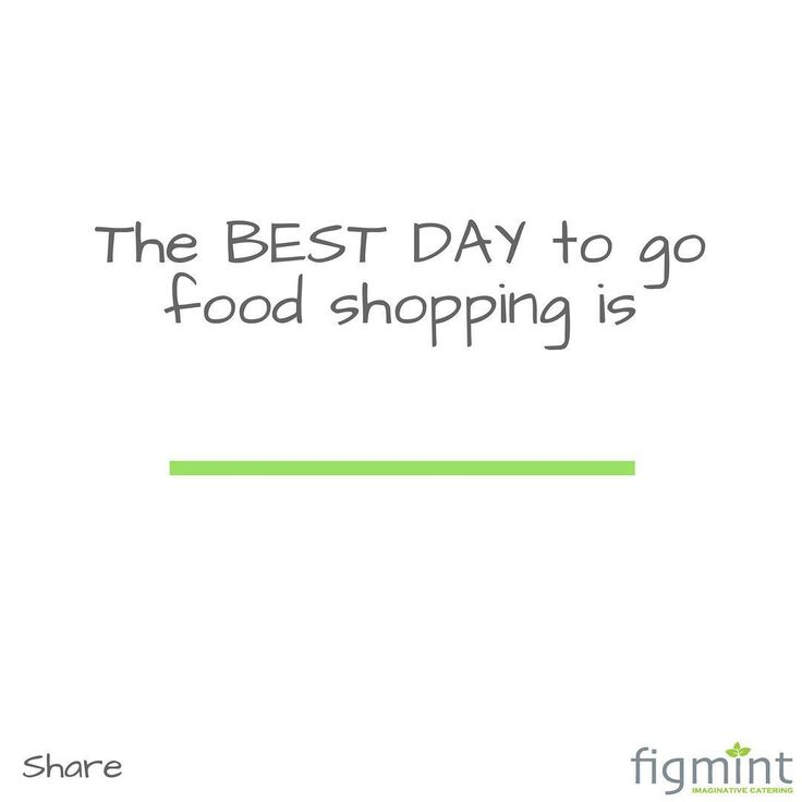 The best day to go food #shopping is _______________.  Send in your answers. #figmintcatering #sydneycaterer #thehighheeledhostess