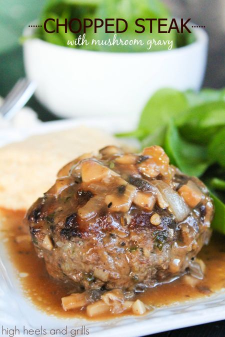 Chopped Steak with Mushroom Gravy. So so good. #dinner #recipe http://www.highheelsandgrills.com/2014/01/chopped-steak.html