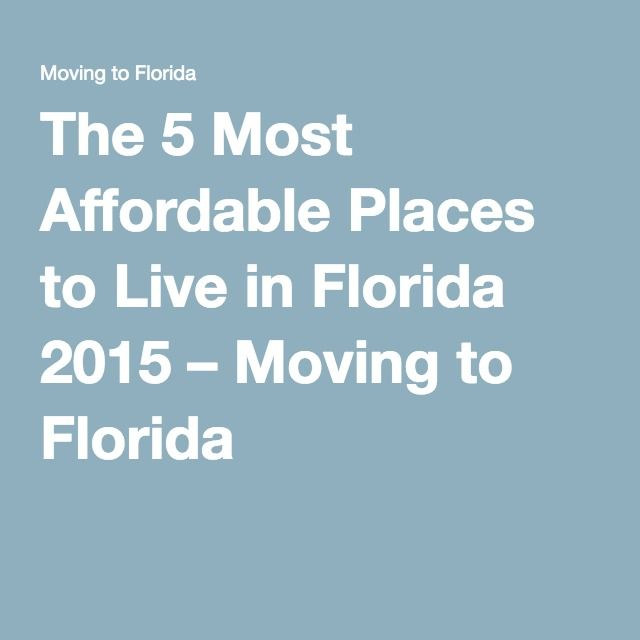 The 5 Most Affordable Places to Live in Florida 2015 – Moving to Florida