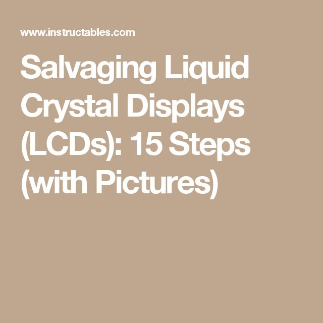 Salvaging Liquid Crystal Displays (LCDs): 15 Steps (with Pictures)