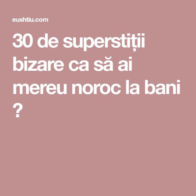 30 de superstiții bizare ca să ai mereu noroc la bani ⋆