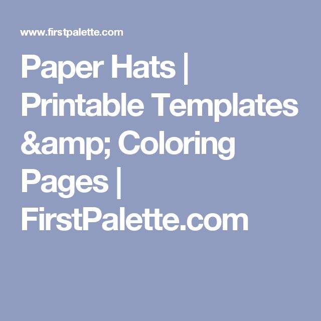 Paper Hats | Printable Templates & Coloring Pages | FirstPalette.com
