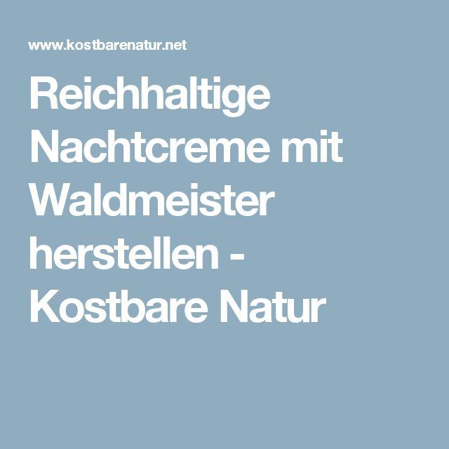 Reichhaltige Nachtcreme mit Waldmeister herstellen - Kostbare Natur