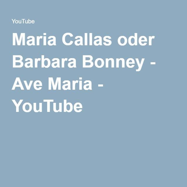 Maria Callas oder Barbara Bonney - Ave Maria - YouTube