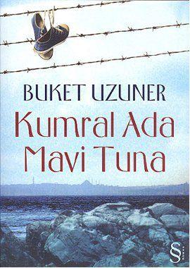 kumral ada  mavi tuna - buket uzuner - everest yayinlari  http://www.idefix.com/kitap/kumral-ada-mavi-tuna-buket-uzuner/tanim.asp