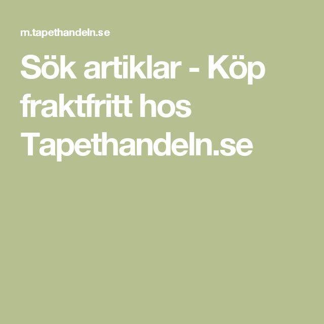 Sök artiklar - Köp fraktfritt hos Tapethandeln.se