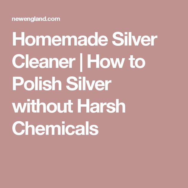 Homemade Silver Cleaner | How to Polish Silver without Harsh Chemicals