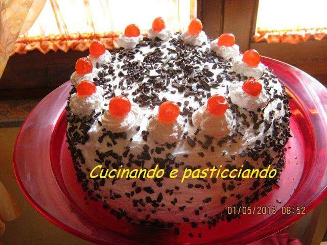 Cucinando e Pasticciando: Torta foresta nera