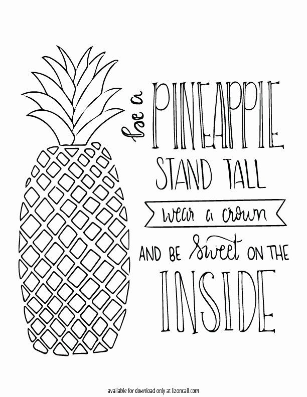 Cute Pineapple Coloring Page New Free Pineapple Printable Liz On Call Pineapple Printable Quote Coloring Pages Printable Coloring Pages