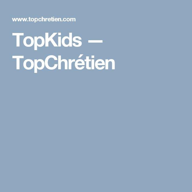TopKids — TopChrétien