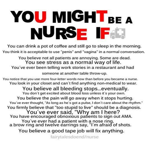 you might be a nurse if:  Internet Site,  Website, Web Site, Quote, Funny, So True, Nur Humor, Nur Stuff, Nur Rocks