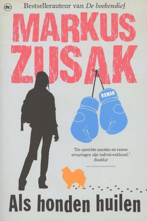 Als Honden Huilen | Markus Zusak |  Leuk boek. Moet je als hondenliefhebber gewoon gelezen hebben.