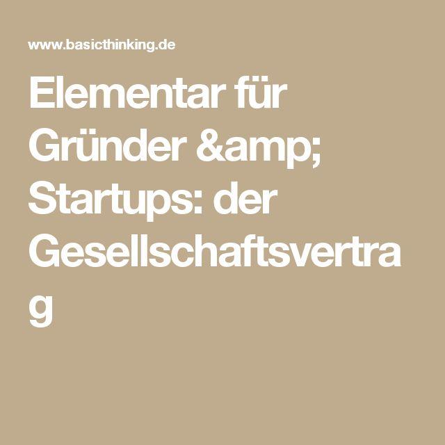 Elementar für Gründer & Startups: der Gesellschaftsvertrag