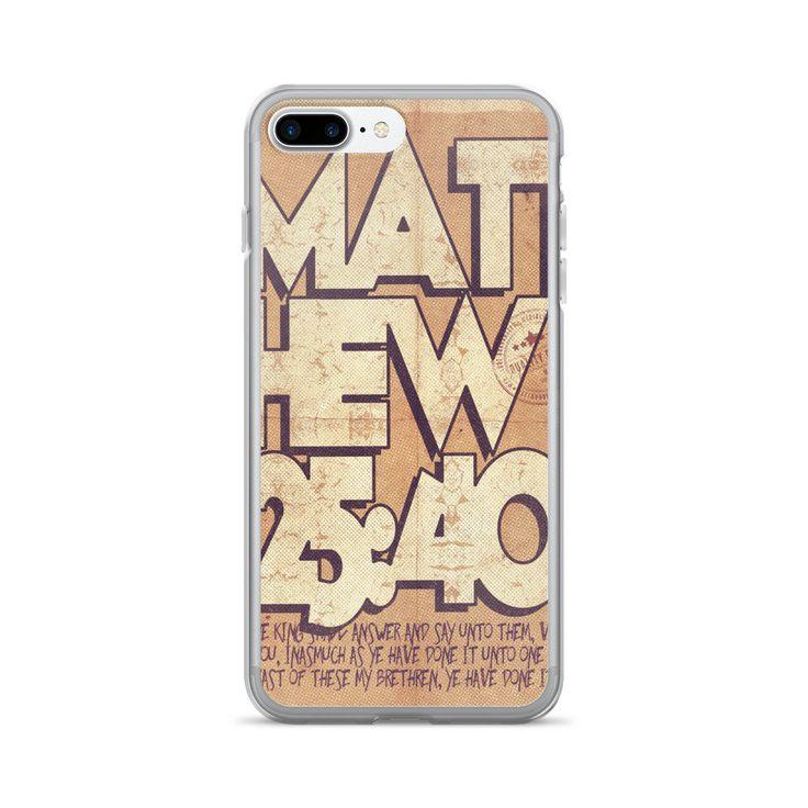 Mathew 25:40 iPhone 7/7 Plus Case