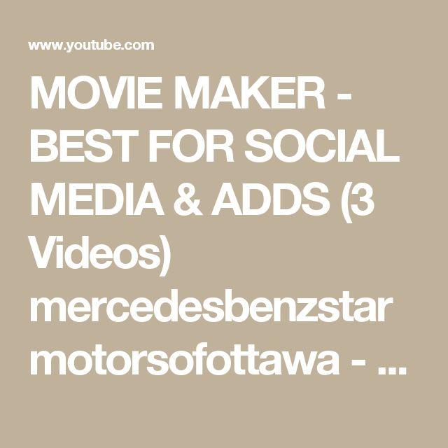 MOVIE MAKER - BEST FOR SOCIAL MEDIA & ADDS (Video #1 of 3 Videos) #mercedesbenzstarmotorsofottawa