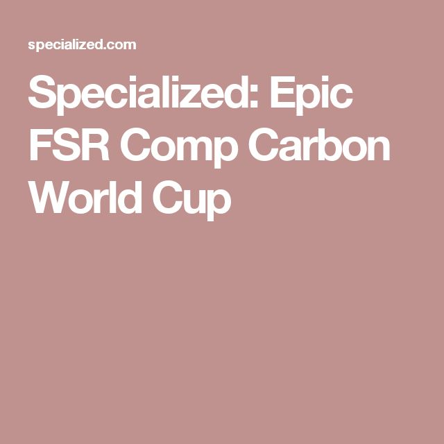 Specialized: Epic FSR Comp Carbon World Cup