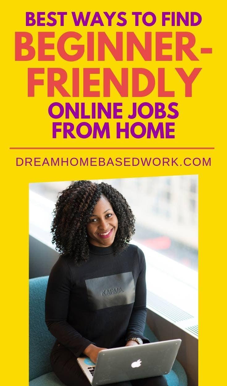 Best Ways To Find Beginner Online Jobs From Home Work From