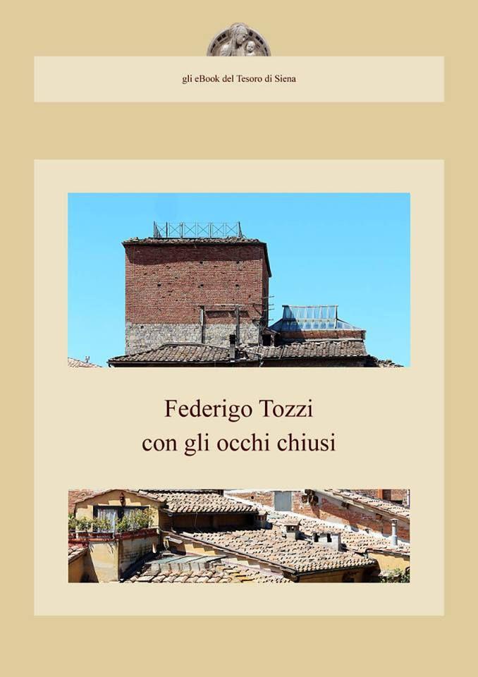 Con gli occhi chiusi: il capolavoro di Federigo Tozzi in un'edizione del Tesoro di Siena. Vai alla pagina http://www.scribd.com/doc/221593086/Federigo-Tozzi-Con-gli-occhi-chiusi-1919