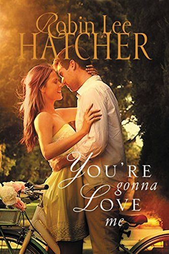 You're Gonna Love Me by [Hatcher, Robin Lee] This one is on my nightstand, high on the TBR pile.