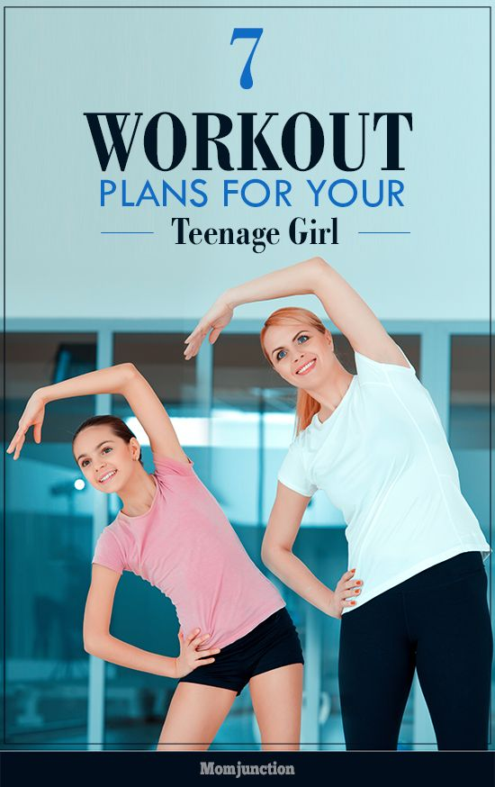 7 Wonderful Workout Plans For Your Teenage Girl