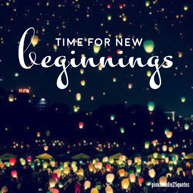 Time for new beginnings
